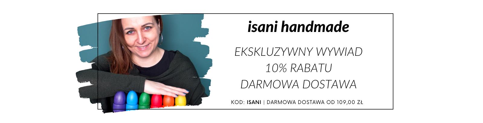 isani handmade  - wywiad, promocja i darmowa dostawa!