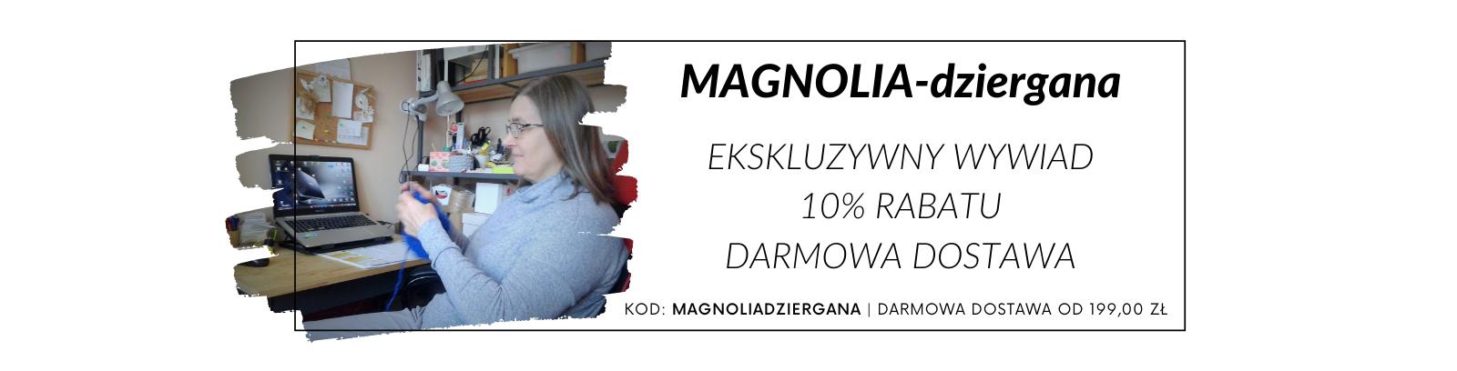 MAGNOLIA-dziergana - wywiad, promocja i darmowa dostawa!